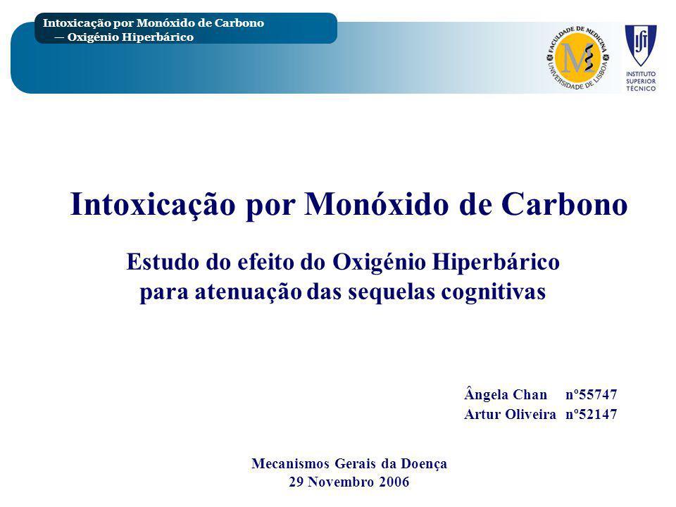 Intoxicação por Monóxido de Carbono Oxigénio Hiperbárico Discussão Optou-se por fornecer 3 sessões de O 2 hiperbárico pois um estudo anterior sugeriu que o uso de 2 ou mais tratamentos conduziam a melhores resultados que um só tratamento.
