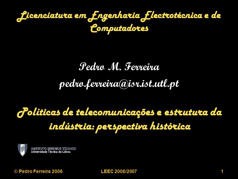 © Pedro Ferreira 2006LEEC 2006/200722 Regulação de taxa de retorno e/ou preços Taxa de retorno: –Aprovisionamento do serviço: C $ –Preço de venda do serviço: P $ –Número de períodos de análise: N –Taxa de retorno média por período: r P=C(1+r) N