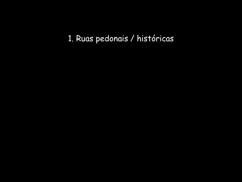 1. Ruas pedonais / históricas