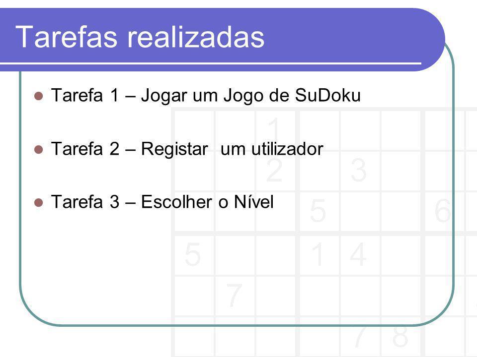 Tarefas realizadas Tarefa 1 – Jogar um Jogo de SuDoku Tarefa 2 – Registar um utilizador Tarefa 3 – Escolher o Nível