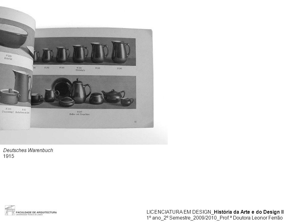 LICENCIATURA EM DESIGN_História da Arte e do Design II 1º ano_2º Semestre_2009/2010_Prof.ª Doutora Leonor Ferrão Deutsches Warenbuch 1915