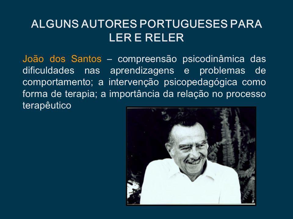 João dos Santos – compreensão psicodinâmica das dificuldades nas aprendizagens e problemas de comportamento; a intervenção psicopedagógica como forma