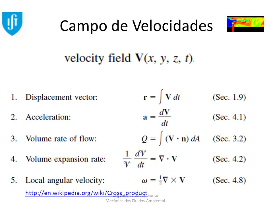 Engenharia do Ambiente Mecânica dos Fluidos Ambiental Campo de Velocidades http://en.wikipedia.org/wiki/Cross_product