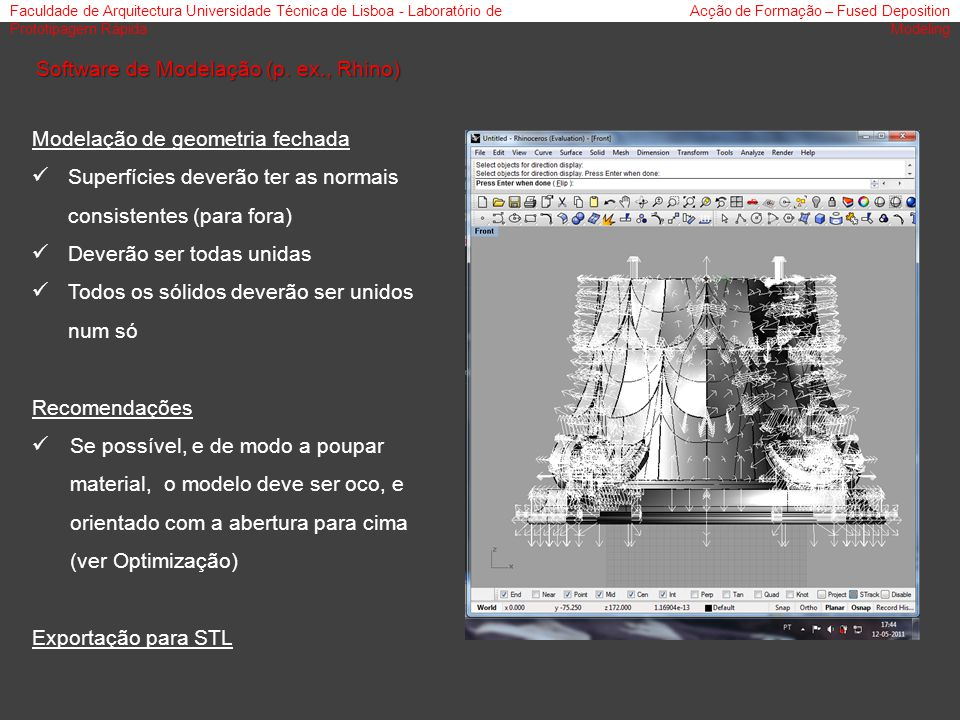 Faculdade de Arquitectura Universidade Técnica de Lisboa - Laboratório de Prototipagem Rápida Acção de Formação – Fused Deposition Modeling Modelação