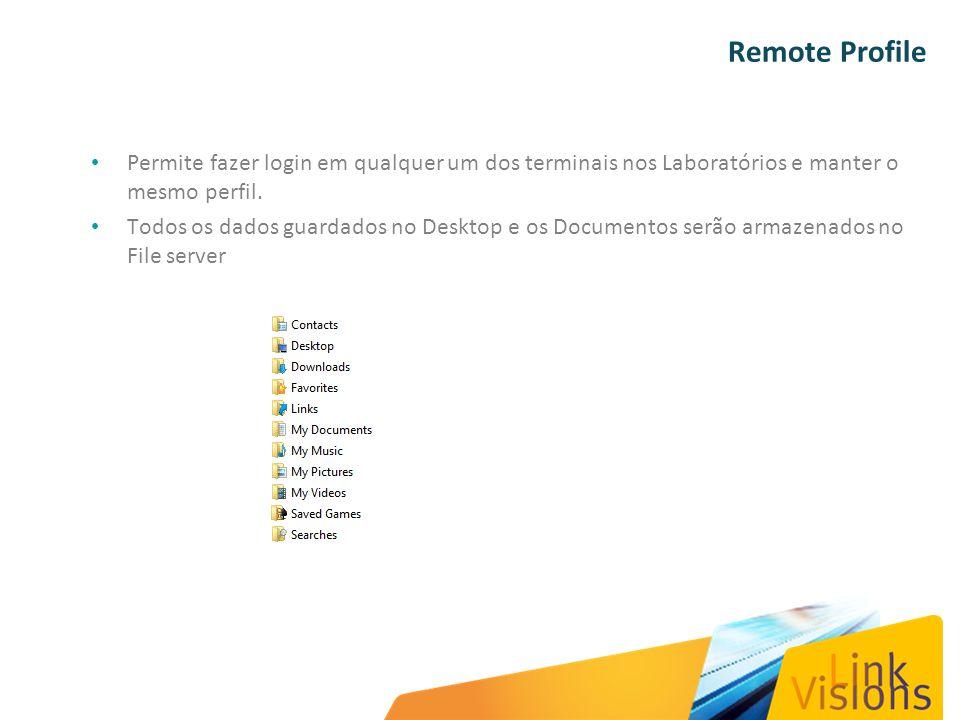 Remote Profile Permite fazer login em qualquer um dos terminais nos Laboratórios e manter o mesmo perfil. Todos os dados guardados no Desktop e os Doc