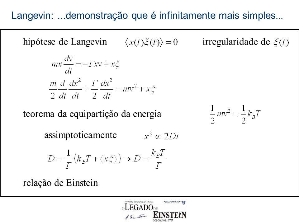 Langevin:...demonstração que é infinitamente mais simples...