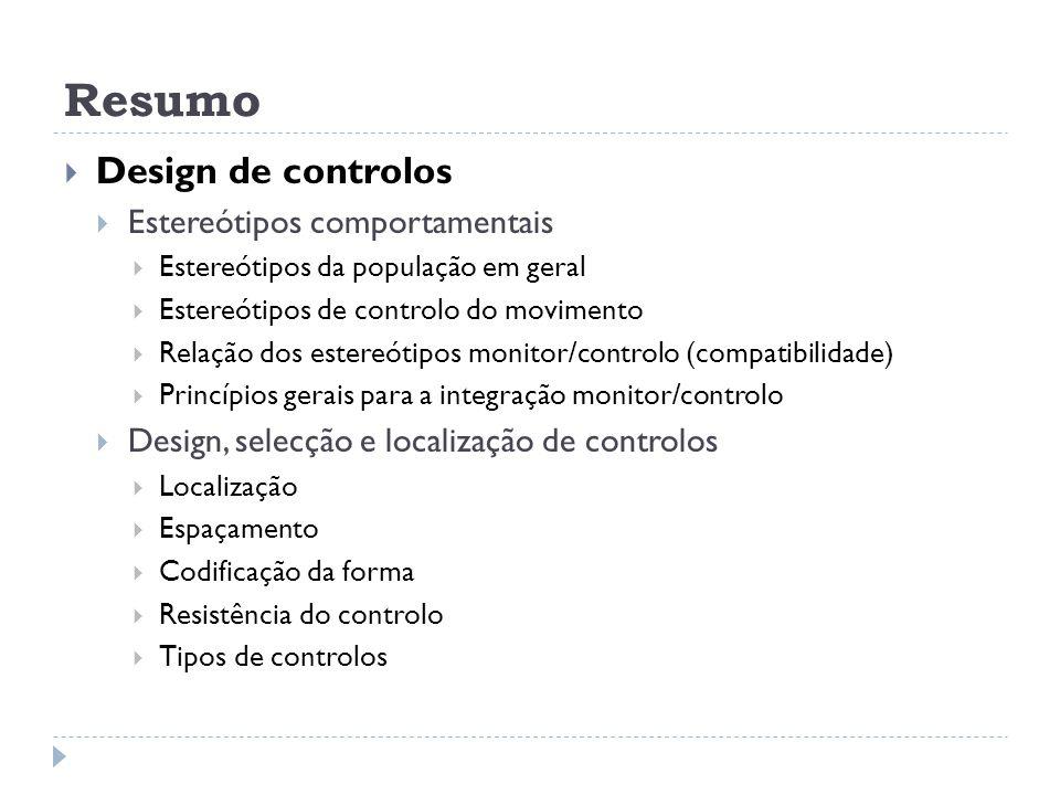 Resumo Design de controlos (continuação) Dispositivos de entrada no computador Teclado Rato Joystick e touchpad Tablete gráfica Touch screen Voz Necessidades de investigação Exercícios AUTOCAD 3D...