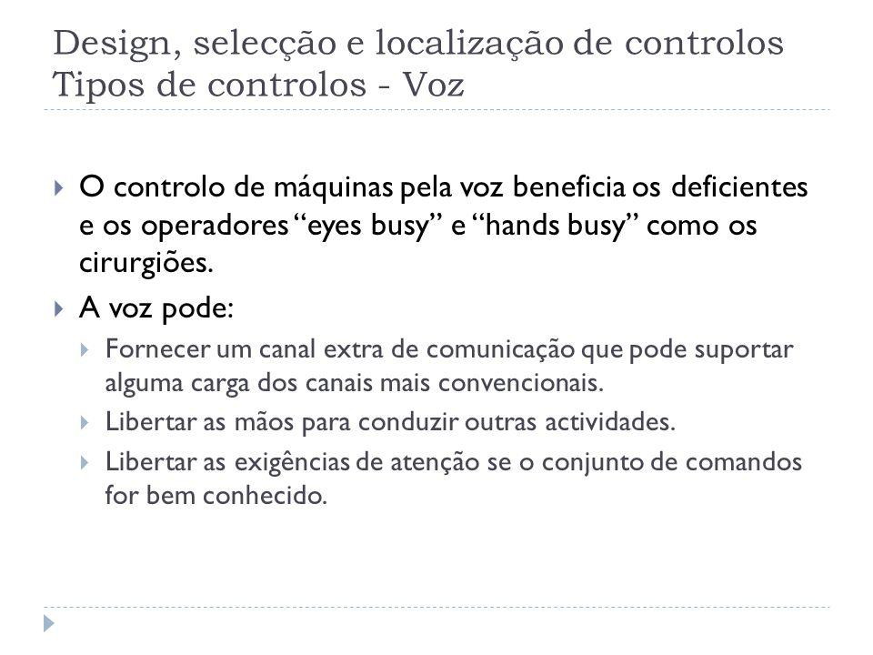 Design, selecção e localização de controlos Tipos de controlos - Voz O controlo de máquinas pela voz beneficia os deficientes e os operadores eyes bus