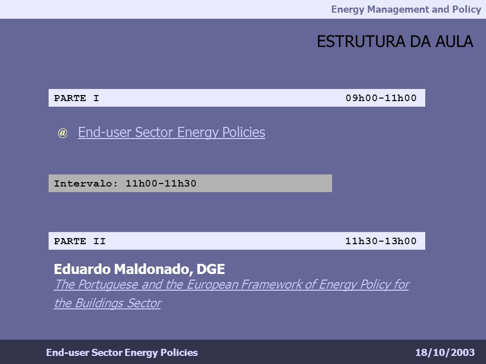 Energy Management and Policy 18/10/2003End-user Sector Energy Policies INDUSTRY RGCE – Levantamento Tipo Energia COEF.