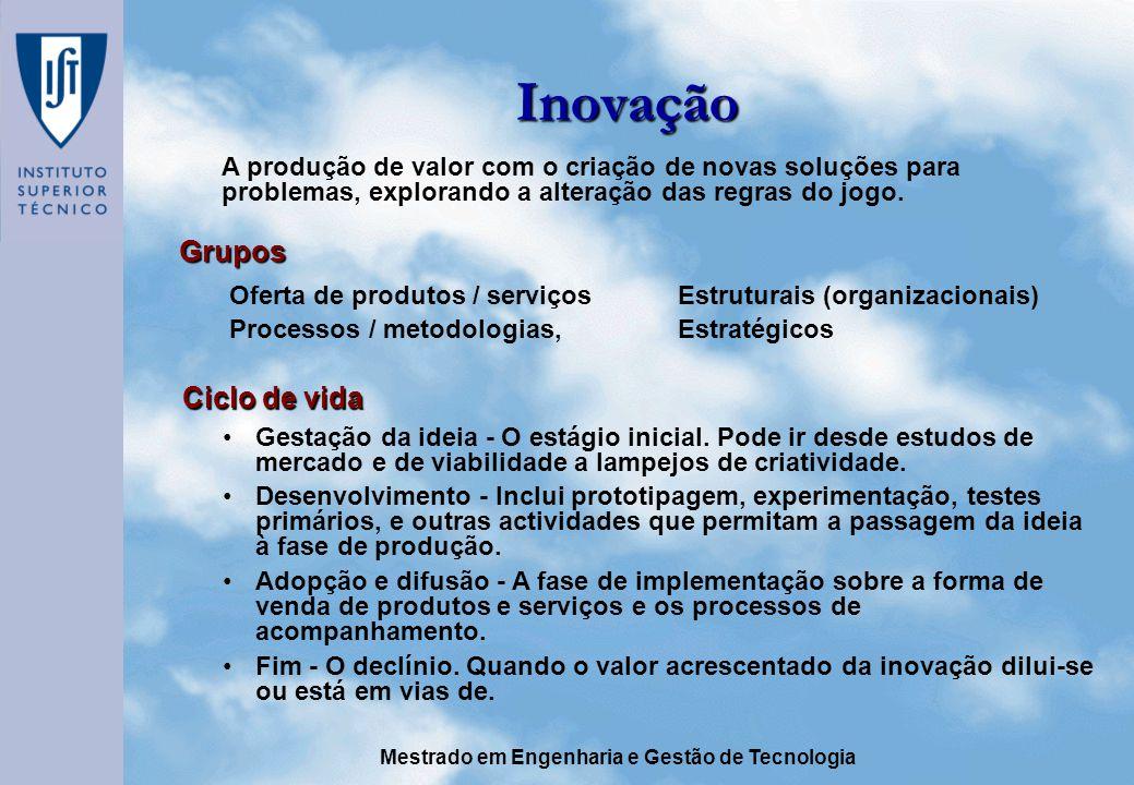 Mestrado em Engenharia e Gestão de Tecnologia Inovação Gestação da ideia - O estágio inicial.