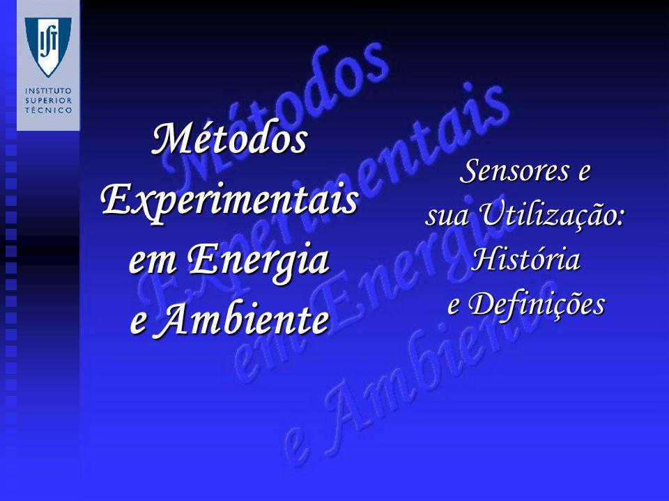 Métodos Experimentais em Energia e Ambiente Sensores e sua Utilização: História e Definições