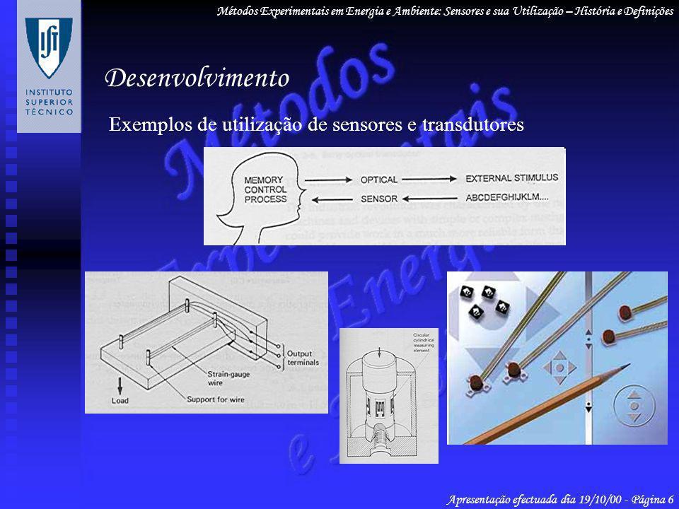 Desenvolvimento Exemplos de utilização de sensores e transdutores Métodos Experimentais em Energia e Ambiente: Sensores e sua Utilização – História e