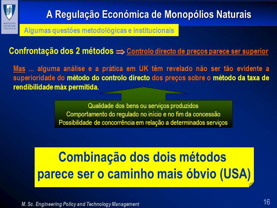 16 A Regulação Económica de Monopólios Naturais M. Sc. Engineering Policy and Technology Management Algumas questões metodológicas e institucionais Co
