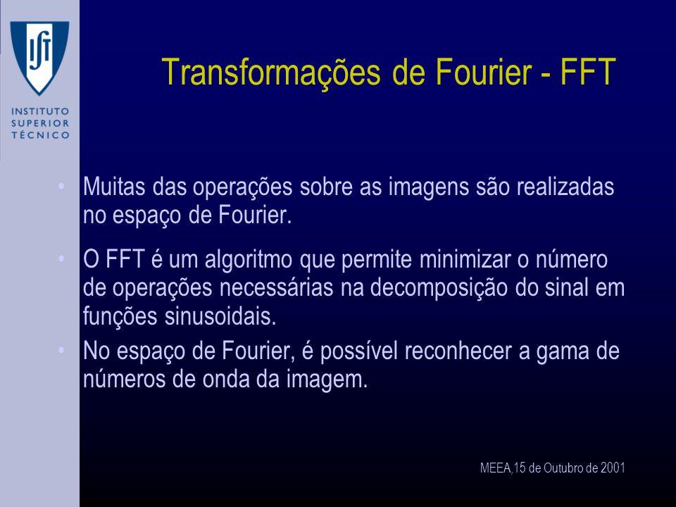 MEEA,15 de Outubro de 2001 Geometria da imagem: tranformações Estabelecem-se transformações matriciais para definir a reconstrução do espaço 3-D numa imagem 2-D.