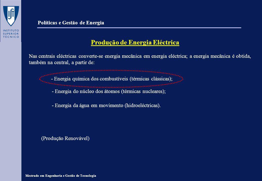 Mestrado em Engenharia e Gestão de Tecnologia Políticas e Gestão de Energia Potência Instalada em 2000 Estrutura do SEN