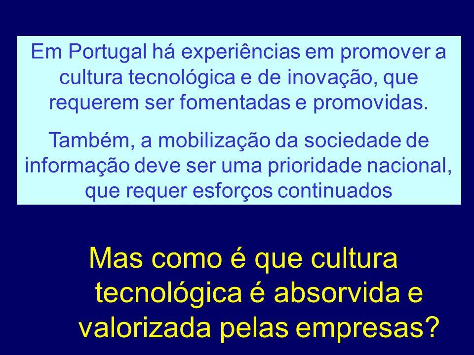 Mas como é que cultura tecnológica é absorvida e valorizada pelas empresas.