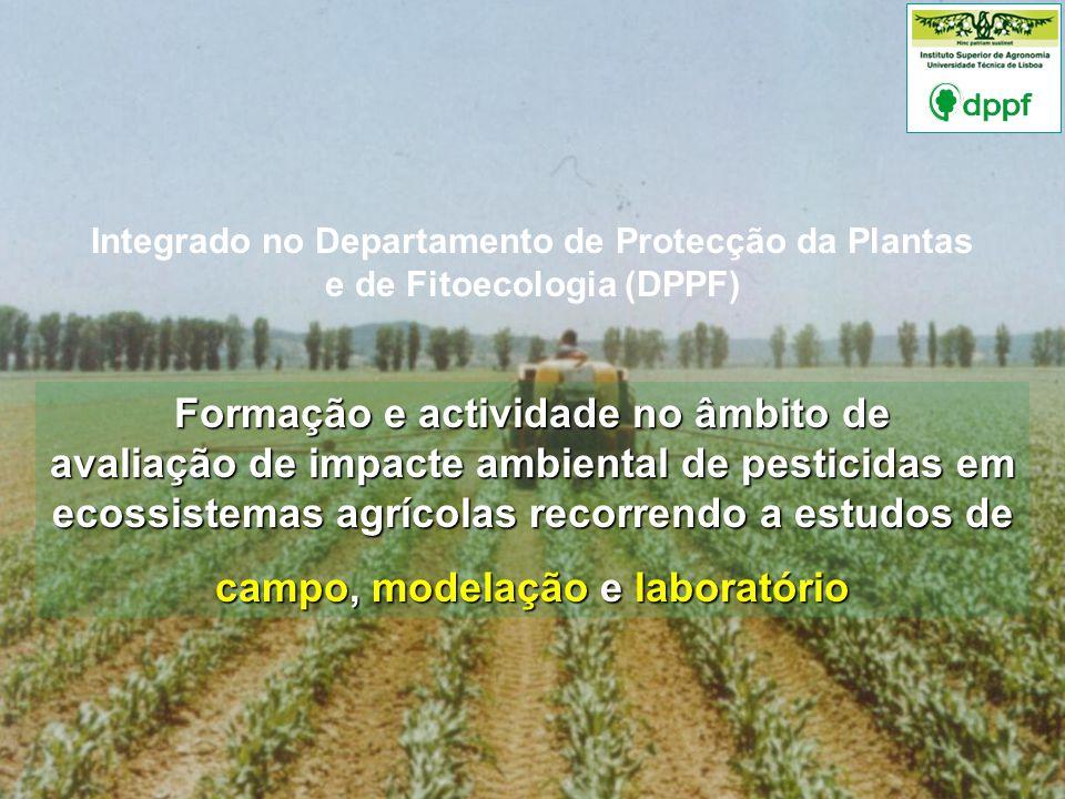 Laboratório de Ecotoxicologia Integrado no Departamento de Protecção da Plantas e de Fitoecologia (DPPF) Formação e actividade no âmbito de avaliação de impacte ambiental de pesticidas em ecossistemas agrícolas recorrendo a estudos de campo, modelação e laboratório