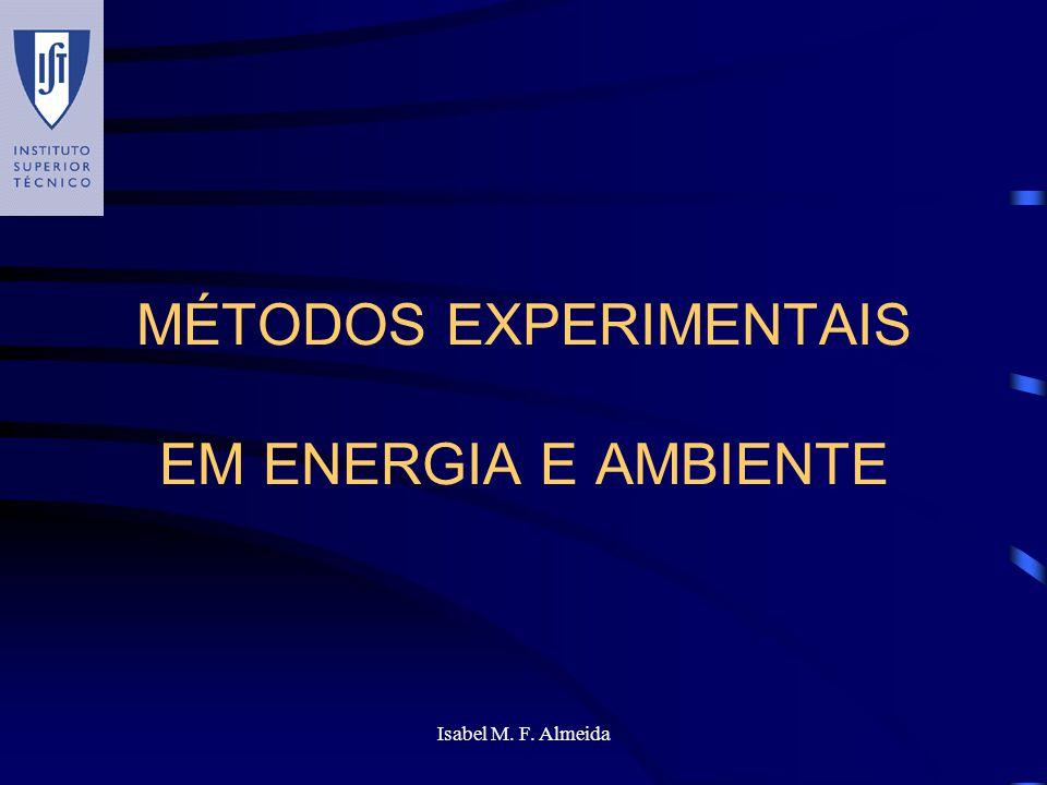 Isabel M. F. Almeida MÉTODOS EXPERIMENTAIS EM ENERGIA E AMBIENTE