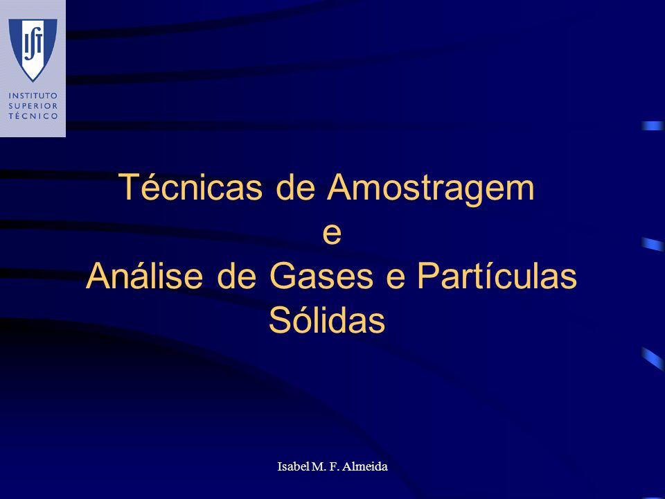 Isabel M. F. Almeida Técnicas de Amostragem e Análise de Gases e Partículas Sólidas