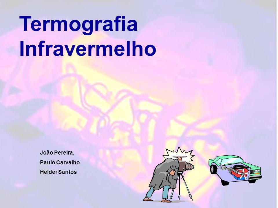 Termografia Infravermelho João Pereira, Paulo Carvalho Helder Santos
