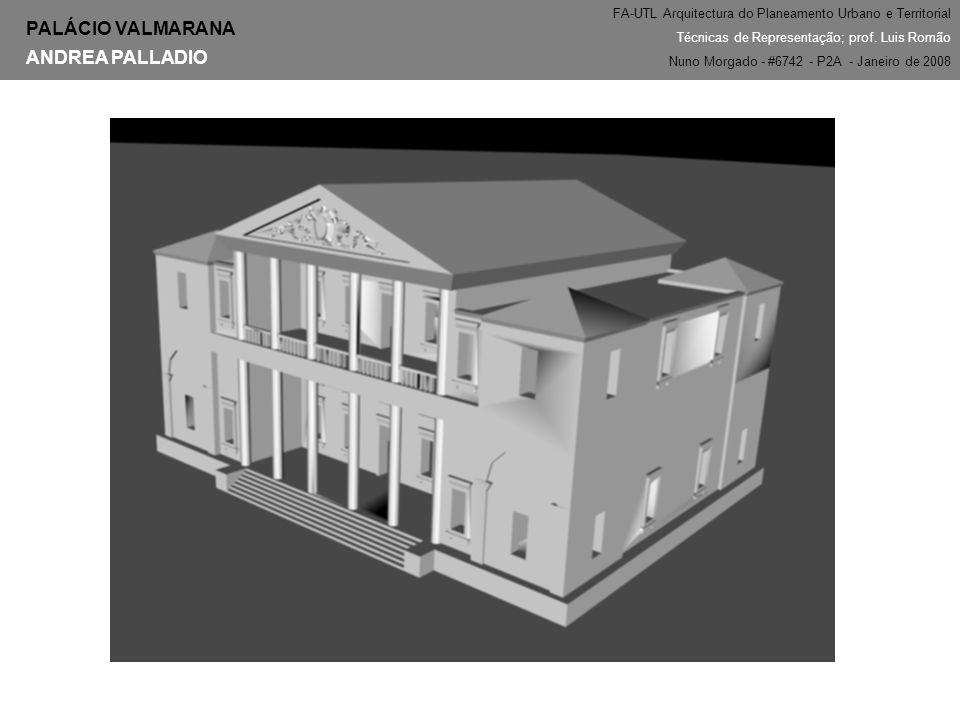 PALÁCIO VALMARANA ANDREA PALLADIO FA-UTL Arquitectura do Planeamento Urbano e Territorial Técnicas de Representação; prof. Luis Romão Nuno Morgado - #