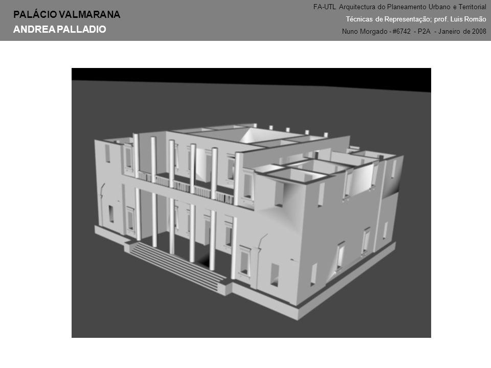 PALÁCIO VALMARANA ANDREA PALLADIO FA-UTL Arquitectura do Planeamento Urbano e Territorial Técnicas de Representação; prof.