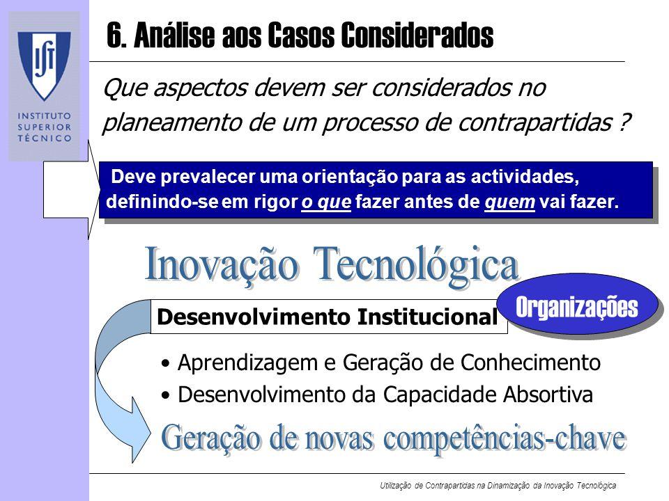Utilização de Contrapartidas na Dinamização da Inovação Tecnológica Que aspectos devem ser considerados no planeamento de um processo de contrapartida