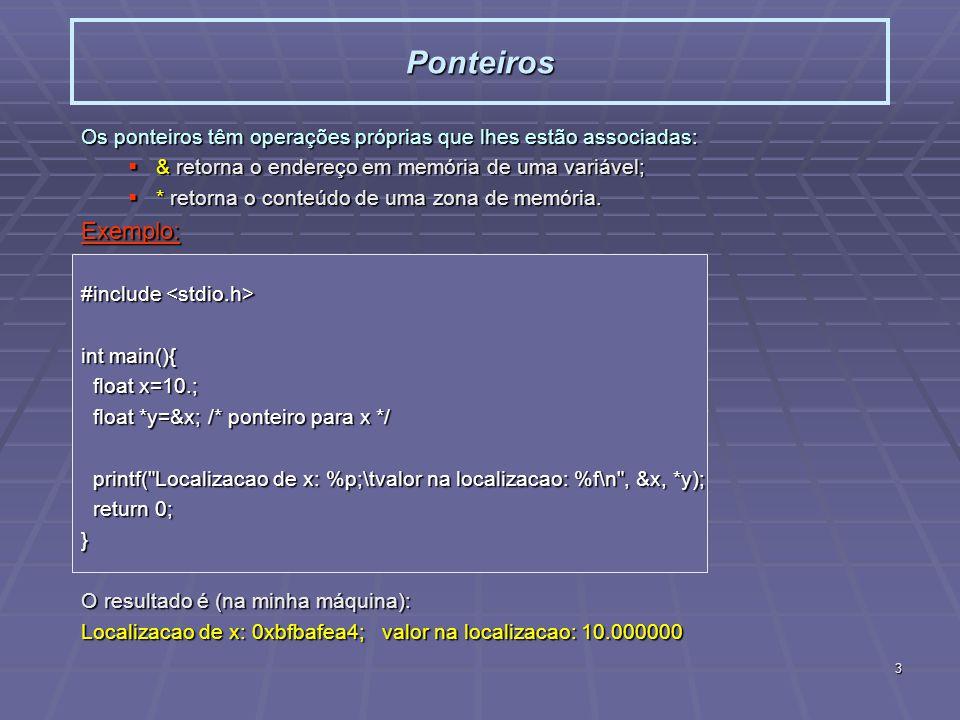 4 Uma matriz em C é um vector de vectores ou seja, um vector de ponteiros, ou seja um ponteiro para ponteiro: Matrizes e ponteiros Matriz: type a[l][m]; type **p=a;