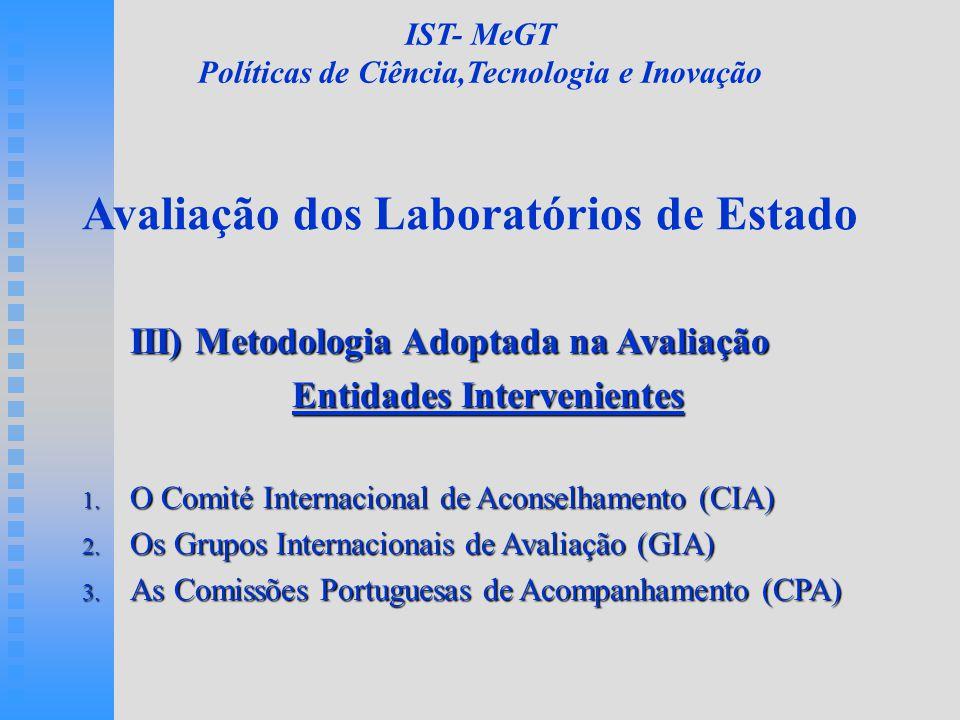 Avaliação dos Laboratórios de Estado III) Metodologia Adoptada na Avaliação Entidades Intervenientes 1.