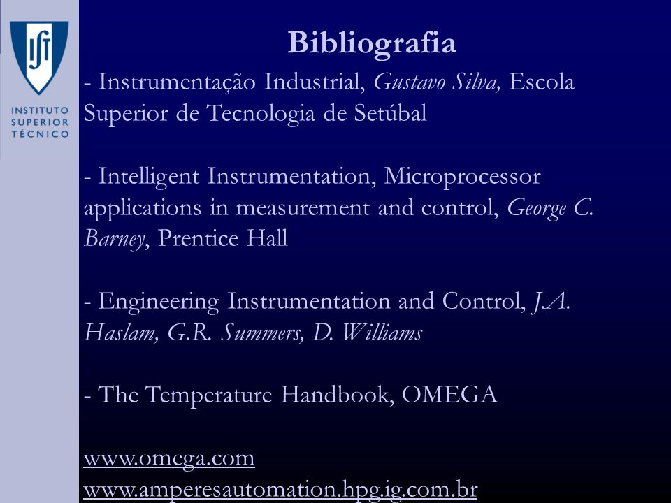 Bibliografia - Instrumentação Industrial, Gustavo Silva, Escola Superior de Tecnologia de Setúbal - Intelligent Instrumentation, Microprocessor applications in measurement and control, George C.