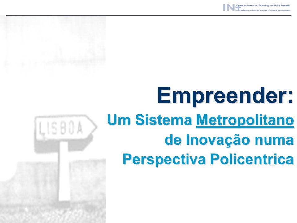 Empreender: Um Sistema Metropolitano de Inovação numa Um Sistema Metropolitano de Inovação numa Perspectiva Policentrica