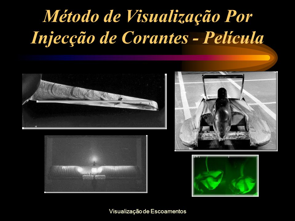 Visualização de Escoamentos Método de Visualização Por Injecção de Corantes - Película