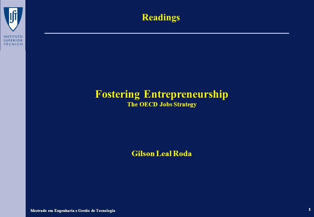 1 Readings Fostering Entrepreneurship The OECD Jobs Strategy Gilson Leal Roda Mestrado em Engenharia e Gestão de Tecnologia