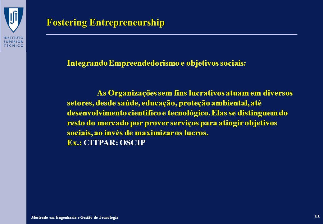 11 Fostering Entrepreneurship Mestrado em Engenharia e Gestão de Tecnologia Integrando Empreendedorismo e objetivos sociais: As Organizações sem fins
