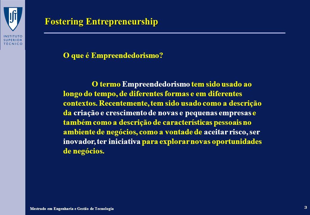 3 Fostering Entrepreneurship Mestrado em Engenharia e Gestão de Tecnologia O que é Empreendedorismo? O termo Empreendedorismo tem sido usado ao longo