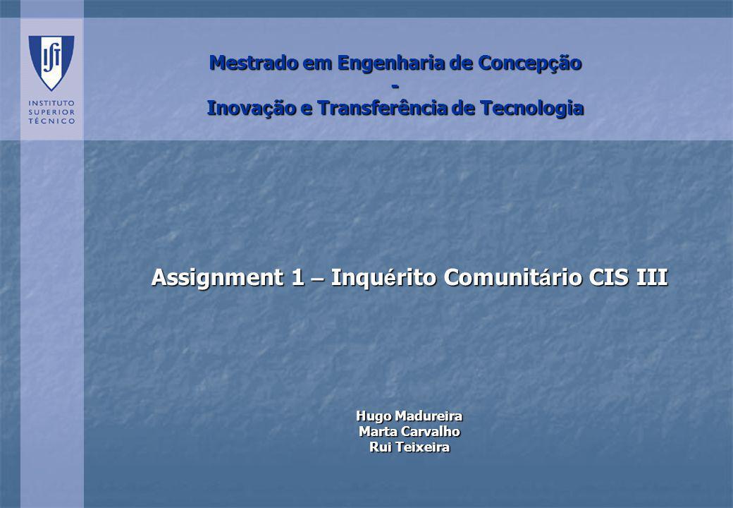 CIS III – 3º inquérito comunitário à inovação Limitações da metodologia: Limitações da metodologia: Impossível garantir a exactidão e veracidade das respostas.