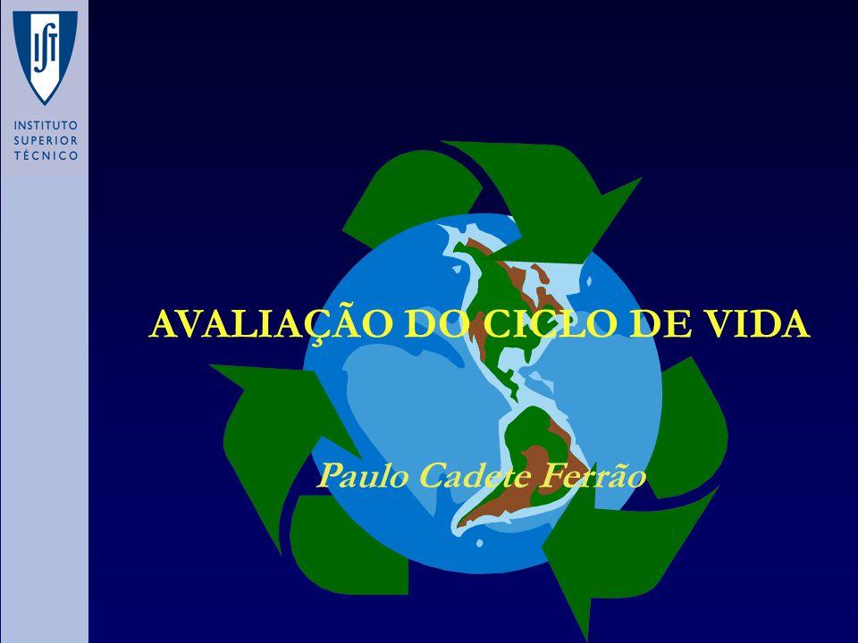 AVALIAÇÃO DO CICLO DE VIDA Paulo Cadete Ferrão