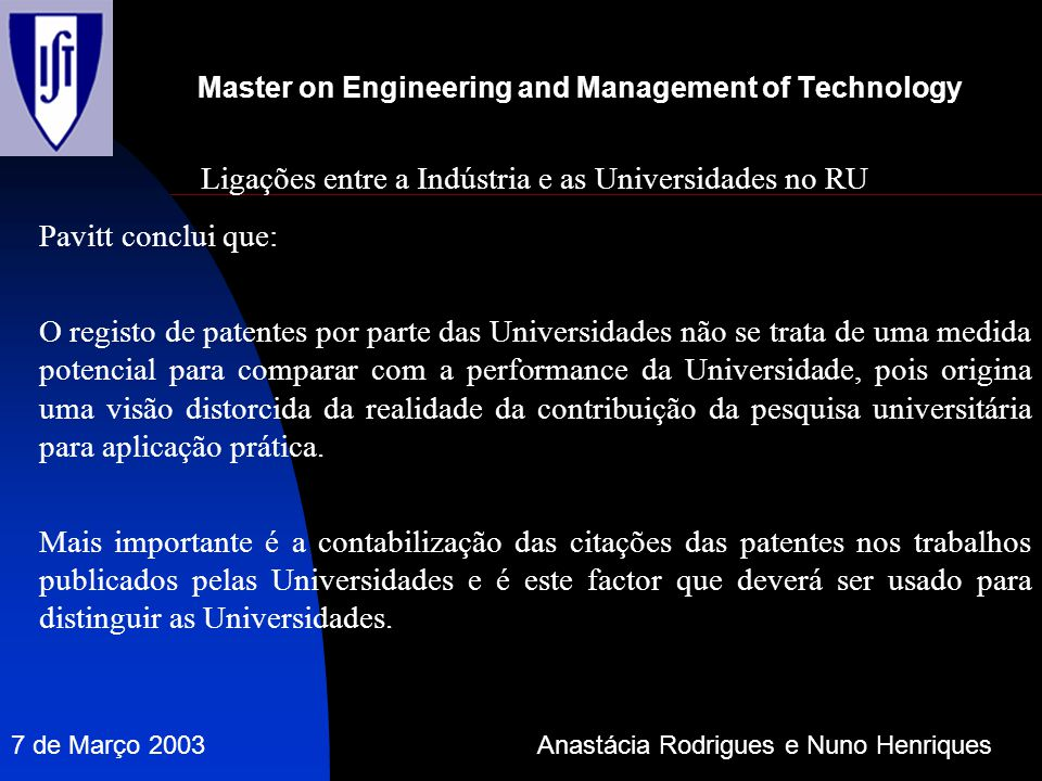 Master on Engineering and Management of Technology Ligações entre a Indústria e as Universidades no RU Pavitt conclui que: O registo de patentes por p