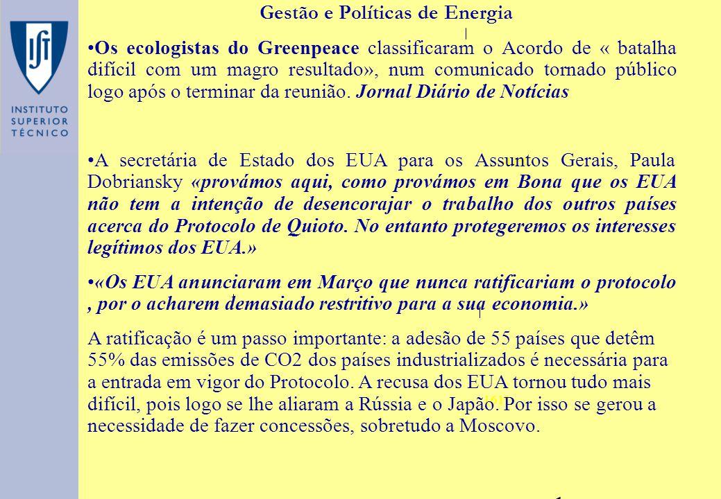 -42ºC 161º Gestão e Políticas de Energia Os ecologistas do Greenpeace classificaram o Acordo de « batalha difícil com um magro resultado», num comunicado tornado público logo após o terminar da reunião.