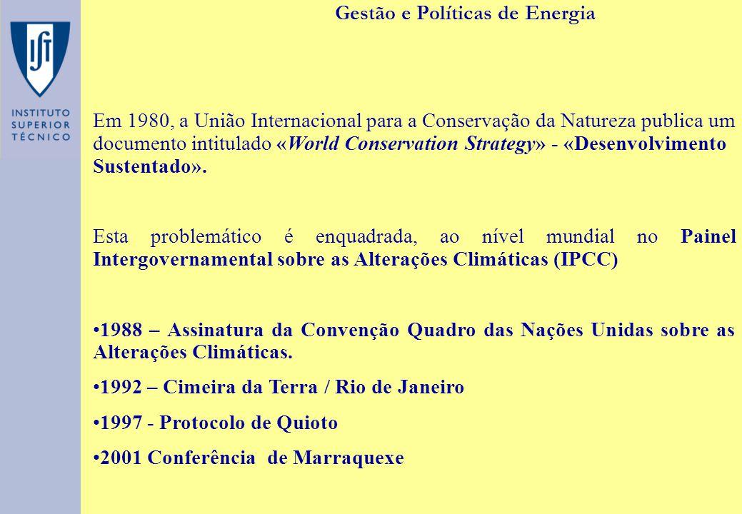 Gestão e Políticas de Energia Em 1992 - «Earth Summit»/ Conferência do Rio ··Resultados práticos - Agenda 21 - para a mudança Reuniu delegados de 178 países, entre os quais cerca de 100 chefes de Estado, 7000 jornalistas e 1500 representantes de Organizações não Governamentais.
