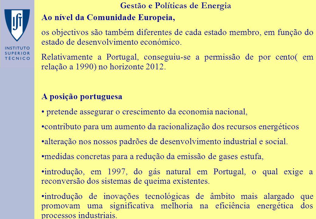 Gestão e Políticas de Energia Ao nível da Comunidade Europeia, os objectivos são também diferentes de cada estado membro, em função do estado de desenvolvimento económico.