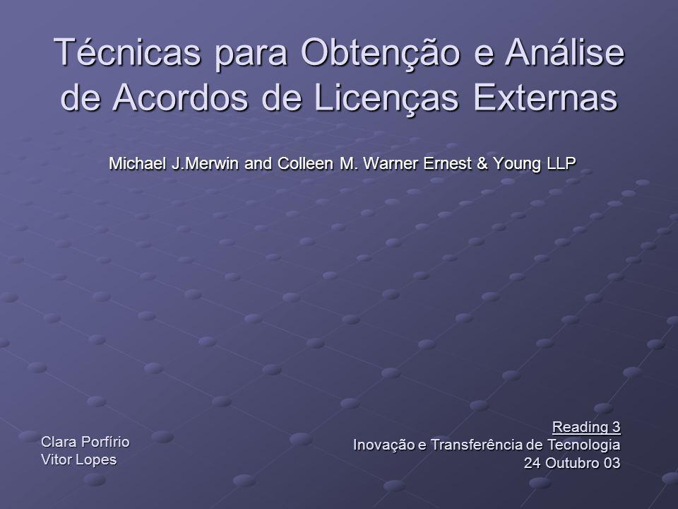 Técnicas para Obtenção e Análise de Acordos de Licenças Externas Michael J.Merwin and Colleen M.