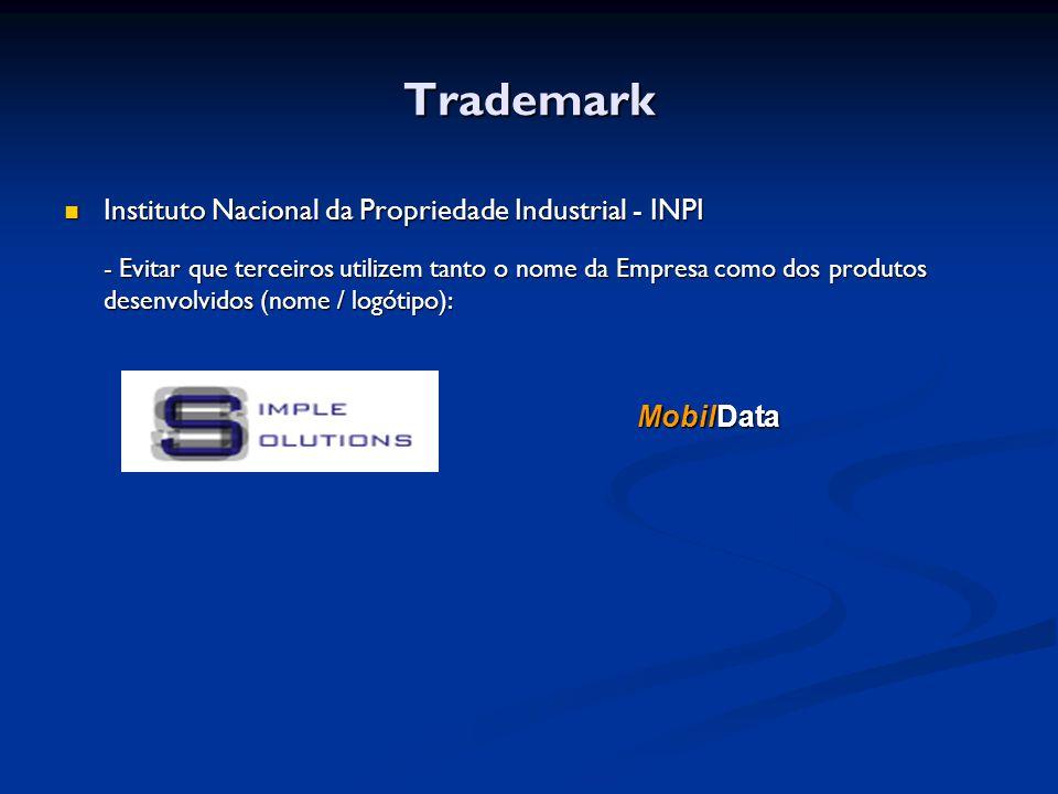 Trademark Instituto Nacional da Propriedade Industrial - INPI Instituto Nacional da Propriedade Industrial - INPI - Evitar que terceiros utilizem tanto o nome da Empresa como dos produtos desenvolvidos (nome / logótipo): MobilData MobilData