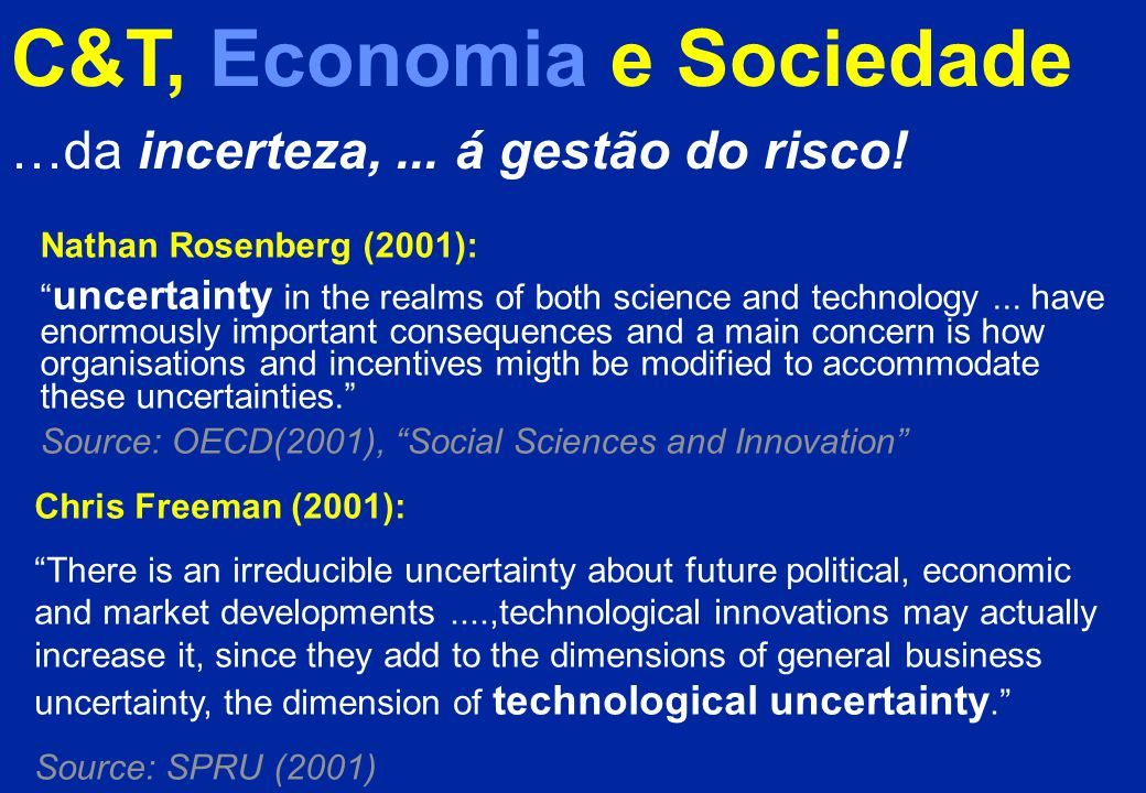 C&T, Economia e Sociedade …da incerteza,...á gestão do risco.