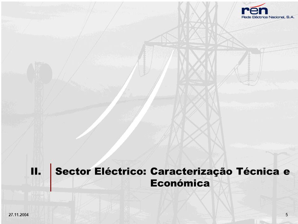 27.11.2004 5 II.Sector Eléctrico: Caracterização Técnica e Económica