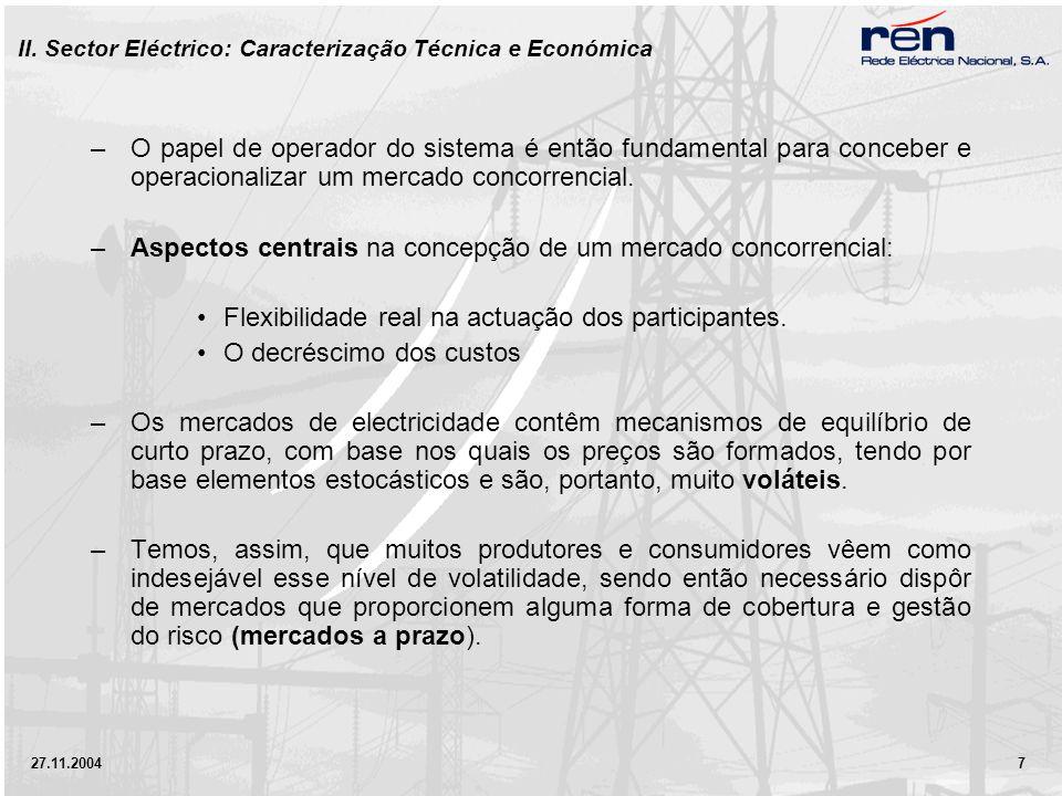 27.11.2004 7 –O papel de operador do sistema é então fundamental para conceber e operacionalizar um mercado concorrencial.