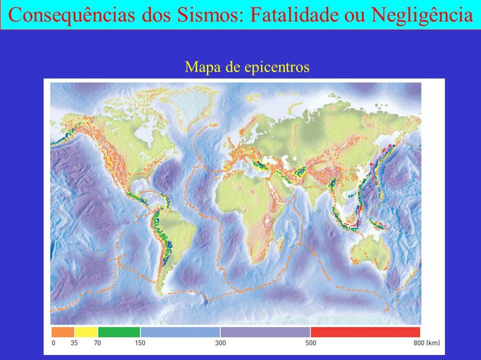 Consequências dos Sismos: Fatalidade ou Negligência Mapa de epicentros