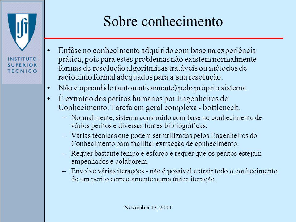 November 13, 2004 Sobre conhecimento Enfâse no conhecimento adquirido com base na experiência prática, pois para estes problemas não existem normalmen