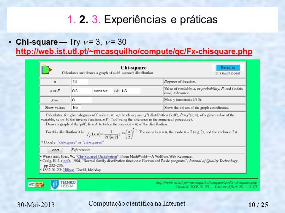 Computação científica na Internet Chi-square Try = 3, = 30 http://web.ist.utl.pt/~mcasquilho/compute/qc/Fx-chisquare.phpChi-square Try = 3, = 30 http: