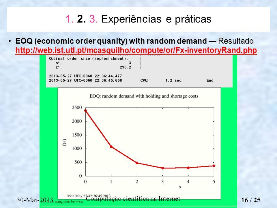 Computação científica na Internet EOQ (economic order quanity) with random demand Resultado http://web.ist.utl.pt/mcasquilho/compute/or/Fx-inventoryRa
